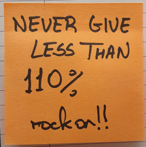 Never give less than 110% rock on!